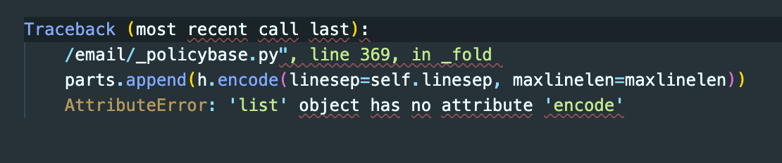 Python error: /email/_policybase.py line 369 in _fold list object has no attribute encode